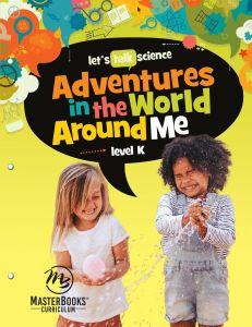 Adventures in the World Around Me: Level K