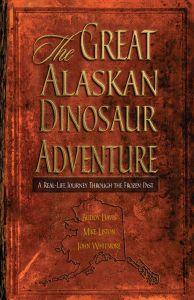 Great Alaskan Dinosaur Adventure
