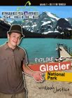 Explore Glacier National Park with Noah Justice