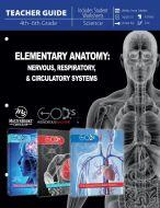 Elementary Anatomy: Nervous,  Respiratory, Circulatory Systems (Teacher Guide)