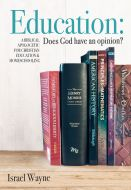Education: Does God have an Opinion? (Download)