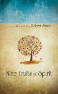 Nine Fruits of the Spirit: Peace