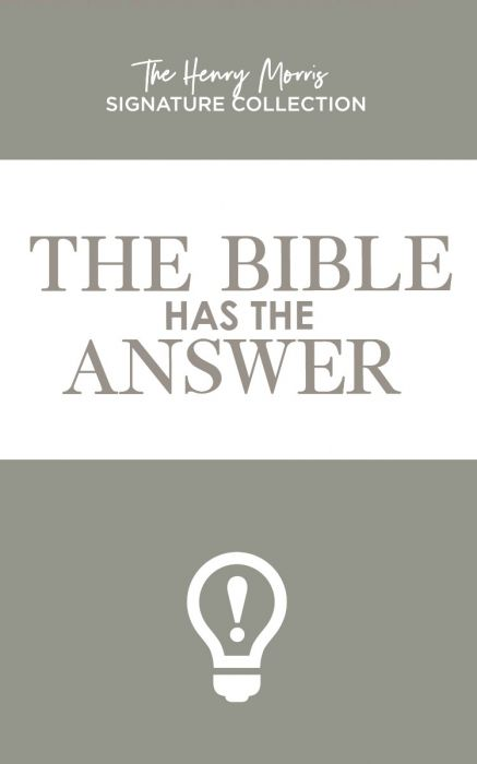 The Bible Has The Answer (Henry Morris Signature Collection - Scratch & Dent)