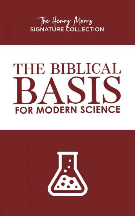 The Biblical Basis for Modern Science (The Henry Morris Signature Collection - Scratch & Dent)