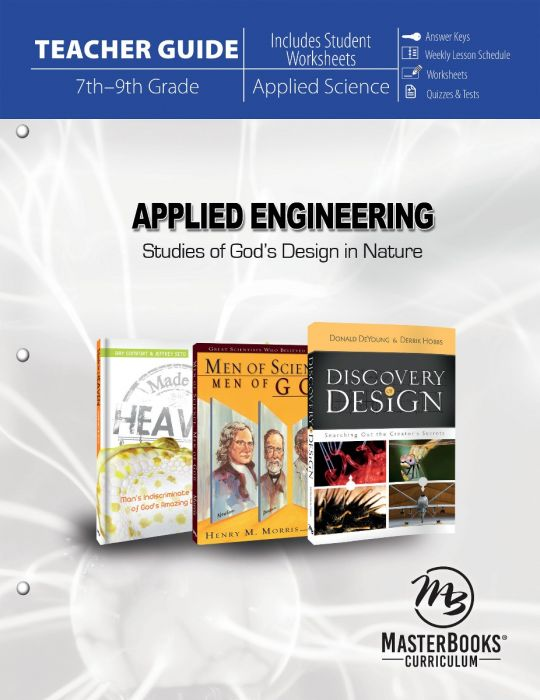 Applied Engineering: Studies of God's Design in Nature (Teacher Guide - Download)