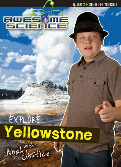 Explore Yellowstone with Noah Justice