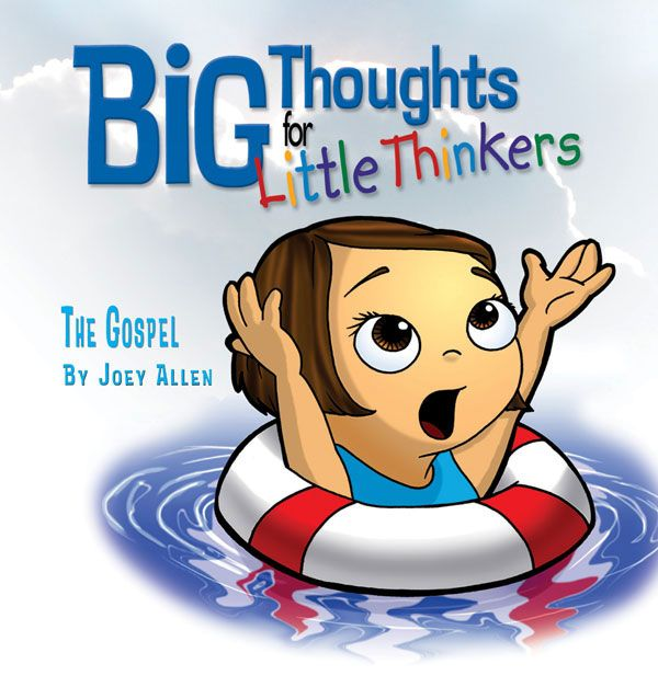 Big Thoughts for Little Thinkers: The Gospel