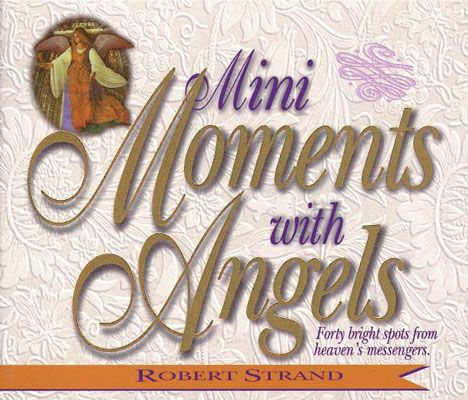Mini Moments with Angels